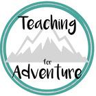 Teaching for Adventure