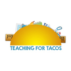 Teaching For Tacos