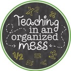 Teaching in an Organized Mess