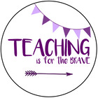 Teaching is for the Brave
