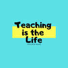 Teaching is the Life