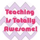 Teaching is Totally Awesome