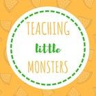 Teaching Little Monsters