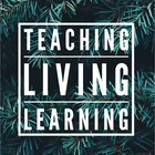 Teaching Living Learning