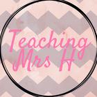 Teaching Mrs H