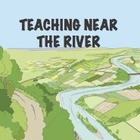 Teaching Near the River