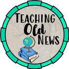 Teaching Old News