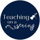 Teaching On A String