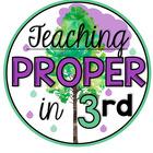 Teaching Proper In 3rd