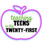 Teaching Teens in the Twenty First