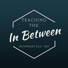 Teaching The In Between