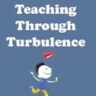 Teaching Through Turbulence