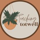 Teaching Totwell