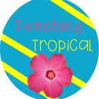 Teaching Tropical