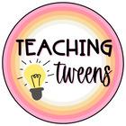Teaching Tweens