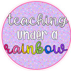 Teaching Under A Rainbow