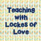 Teaching with Lockes of Love