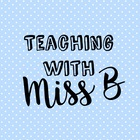 Teaching with Miss B