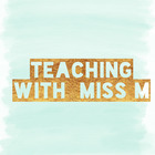 Teaching with Miss M