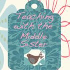 Teaching With the Middle Sister