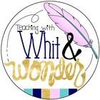Teaching with Whit and Wonder