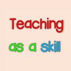 TeachingAsASkill