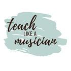 teachlikeamusician