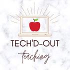 Tech'd-Out Teaching