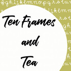 Ten Frames and Tea