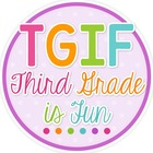 TGIF Third Grade Is Fun