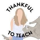 Thankful to Teach
