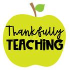 Thankfully Teaching