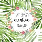 That Crazy Creative Teacher