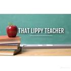 That Lippy Teacher