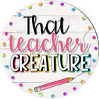 That Teacher Creature