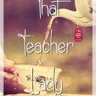 That Teacher Lady