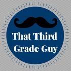 That Third Grade Guy