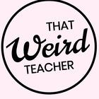That Weird Teacher