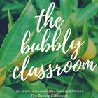 The Bubbly Classroom