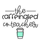 The Caffeinated Co-Teacher