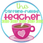The Caffeine Fueled Teacher