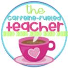 The Caffeine Fueled Teacher