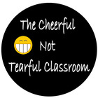 The Cheerful Not Tearful Classroom
