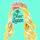 The Choir Queen