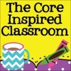 The Core Inspired Classroom