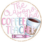 The Crayons and Coffee Teacher