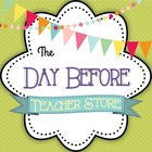 The Day Before Teacher Store