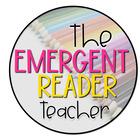 The Emergent Reader Teacher