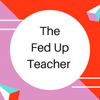 The Fed Up Teacher