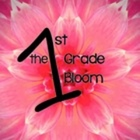 The First Grade Bloom